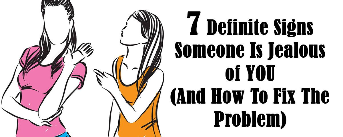 7 Definite Signs Someone Is Jealous of You (And How To Fix